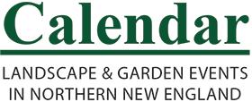 Calendar LANDSCAPE & GARDEN EVENTS In Northern New England